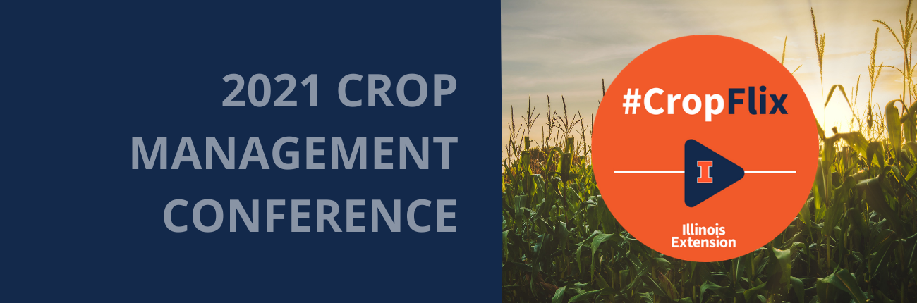 CropFlix: 2021 Crop Management Conference
