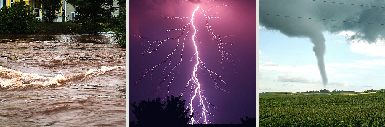 Flood waters, lightning striking, and tornado touching down.