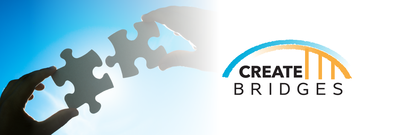 hands putting puzzle pieces together and logo saying create bridges