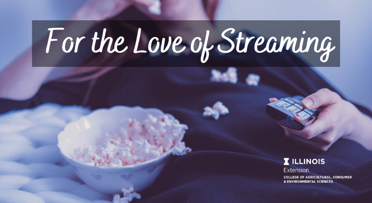 "Woman eating from bowl of popcorn, holding a remote control. ""For the love of streaming"" written in cursive font."