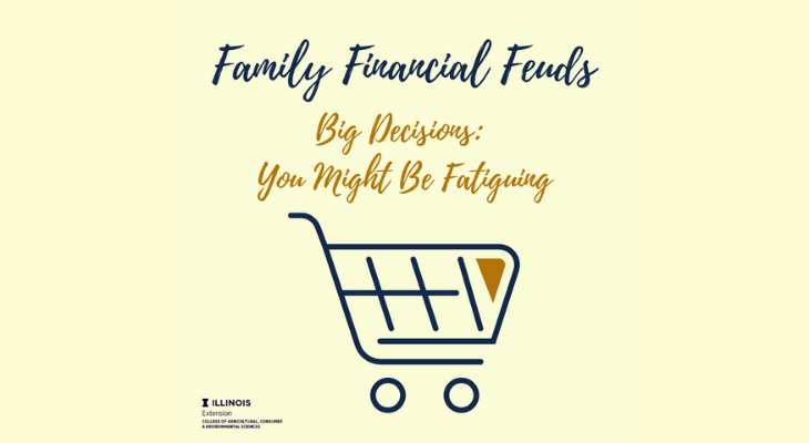 """Family Financial Feuds"" and ""Big Decisions: You might be fatigued"" text across top. Below text is a drawing of a shopping cart."