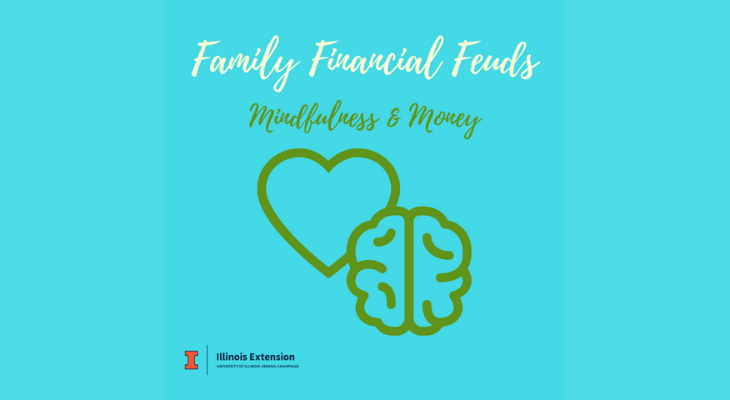 "Text says ""Family Financial Feuds: Mindfulness and Money"" with an image of a heart and a brain"