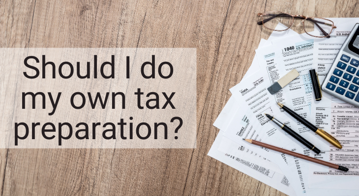 Should I do my own tax preparation? title with tax documents and calculator