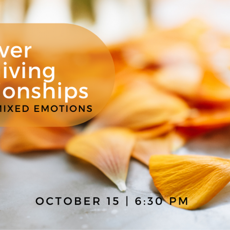 Discover care-giving relationships webinar Oct 15 at 6:30 pm addresses various losses and emotions caregivers face.