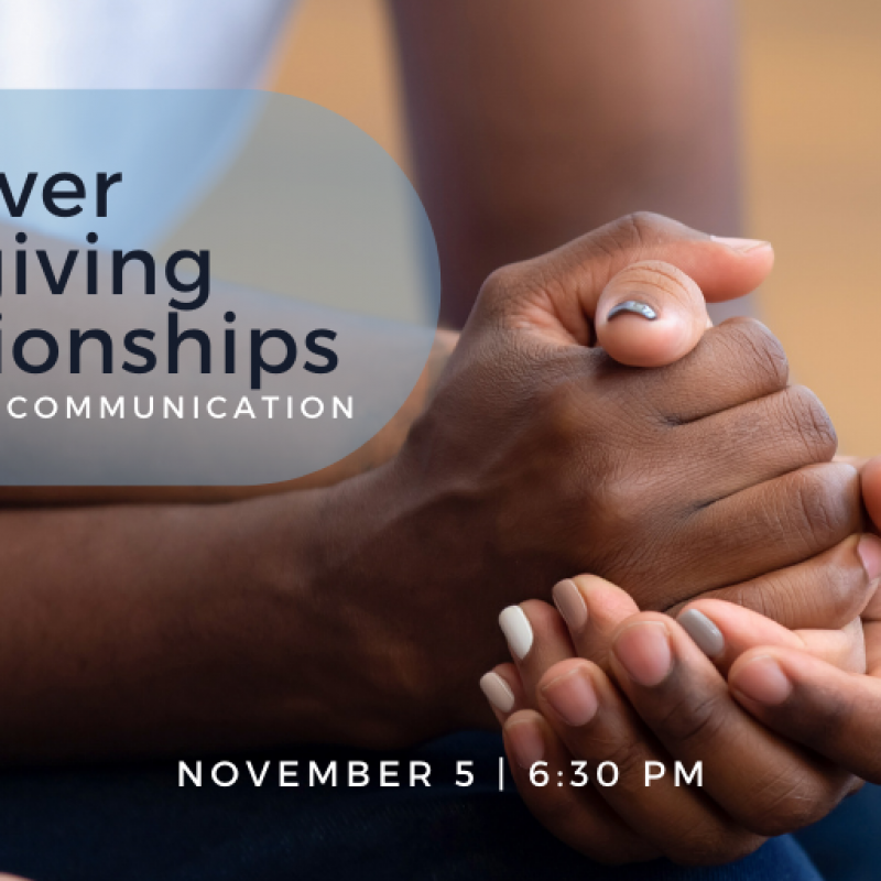 Discover care-giving relationships webinar Nov 5 at 6:30 pm addresses communication techniques important in caregiving situations.