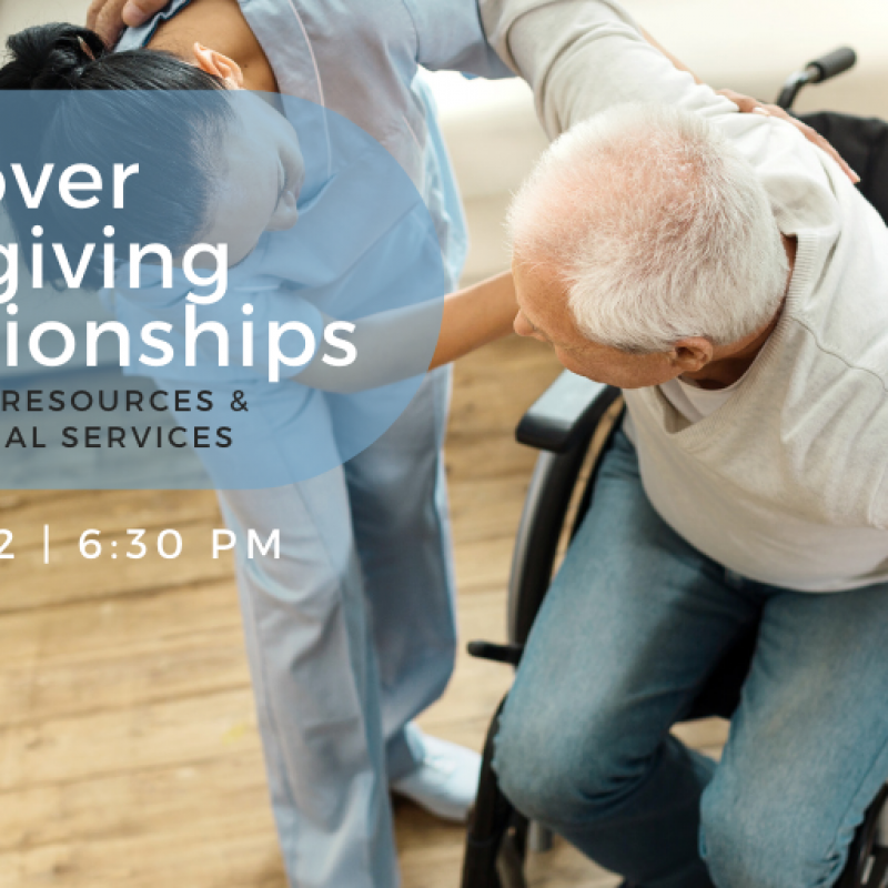 Discover care-giving relationships webinar Nov 12 at 6:30 pm addresses available eldercare resources.