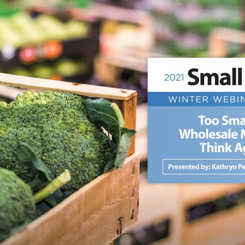 Too Small for Wholesale Markets? Think Again.