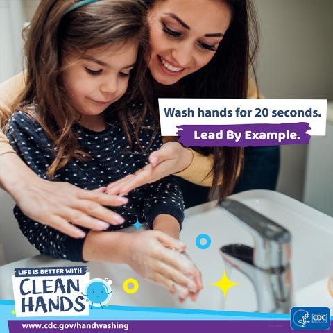 A mom and daughter washing their hands. Text that reads wash hands for 20 seconds, lead by example.